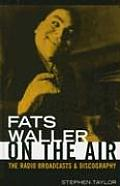 Fats Waller on the Air: The Radio Broadcasts and Discography