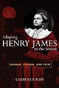 Adapting Henry James to the Screen: Gender, Fiction, and Film