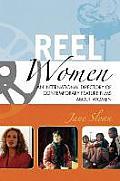 Reel Women: An International Directory of Contemporary Feature Films about Women