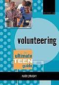 Volunteering: The Ultimate Teen Guide