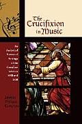 The Crucifixion in Music: An Analytical Survey of Settings of the Crucifixus Between 1680 and 1800