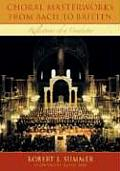 Choral Masterworks from Bach to Britten: Reflections of a Conductor