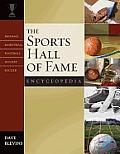 The Sports Hall of Fame Encyclopedia: Baseball, Basketball, Football, Hockey, Soccer