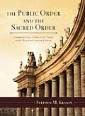 The Public Order and the Sacred Order, 2-Volume Set: Contemporary Issues, Catholic Social Thought, and the Western and American Traditions