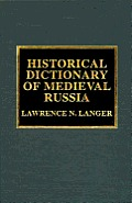 Historical Dictionary of Medieval Russia
