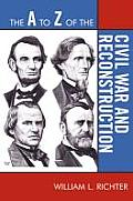 The A to Z of the Civil War and Reconstruction