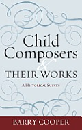 Child Composers and Their Works: A Historical Survey