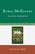 Robin McKinley: Girl Reader, Woman Writer Cover
