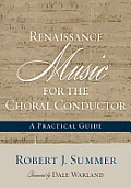 Renaissance Music for the Choral Conductor: A Practical Guide