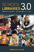 School Libraries 3.0 Principles & Practices For The Digital Age