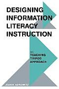 Designing Information Literacy Instruction: The Teaching Tripod Approach