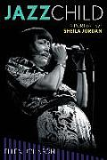 Jazz Child: A Portrait of Sheila Jordan