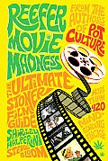 Reefer Movie Madness: The Ultimate Stoner Film Guide Cover