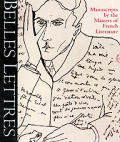 Belles Lettres: Manuscripts by the Masters of French Literature