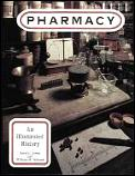 Pharmacy An Illustrated History