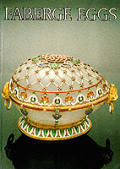 Faberge Eggs Imperial Russian Fantasies