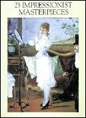 25 Impressionist Masterpieces