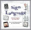Sign Language Street Signs As Folk Art