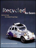 Recycled Reseen Folk Art From The Global Scrap Heap