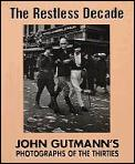 Restless Decade John Gutmanns Photographs of the Thirties