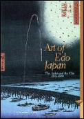 Art Of Edo Japan The Artist & The City 1615 1868