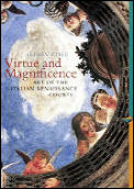 Virtue & Magnificence Art Of the...
