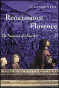 Renaissance Florence : the Invention of a New Art (97 Edition)