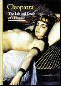 Cleopatra The Life & Death Of A Pharaoh