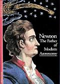 Newton The Father Of Modern Astronomy