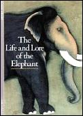 Life & Lore Of The Elephant