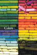 Colors The Story of Dyes & Pigments