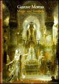 Gustave Moreau Magic & Symbols