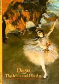 Degas The Man & His Art