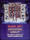 Black Art Ancestral Legacy The Africa