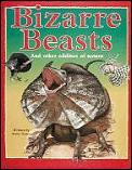 Bizarre Beasts & Other Oddities Of Natur