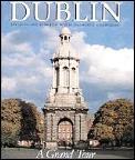 Dublin A Grand Tour