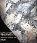 Dawn of Art, the Chauvet Cave: The Oldest Known Paintings in the World