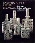 Eastern Zhou Ritual Bronzes from the Arthur M Sackler Collections, Volume 3