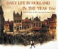 Daily Life In Holland In The Year 1566