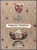 Imperial Surprises A Pop Up Book of Faberge Masterpieces