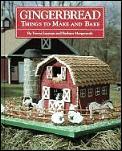 Gingerbread Things To Make & Bake