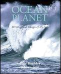 Ocean Planet Writings & Images Of The Se