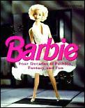 Barbie Four Decades Of Fashion Fantasy