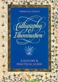 Calligraphy & Illumination A History & Practical Guide