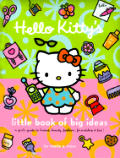 Hello Kittys Little Book Of Big Ideas A