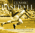 Classic Baseball The Photographs of Walter Iooss JR