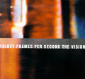 Thirty Frames Per Second The Visionary