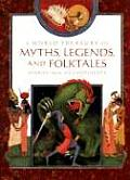 World Treasury of Myths Legends & Folktales Stories from Six Continents