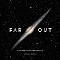 Far Out A Space Time Chronicle