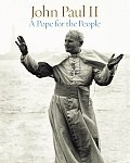 John Paul II A Pope For The People
